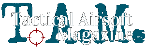 TACTICAL AIRSOFT MAGAZINE (T.A.M.)
